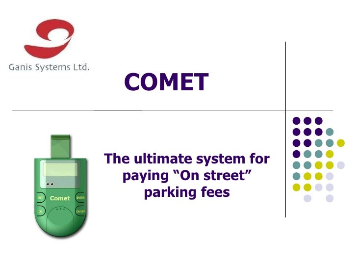 """COMET  The ultimate system for paying """"On street"""" parking fees"""