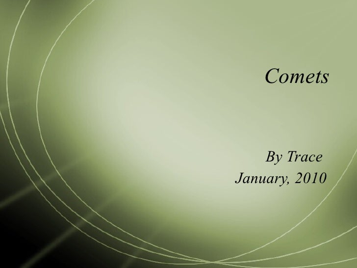 Comets By Trace  January, 2010