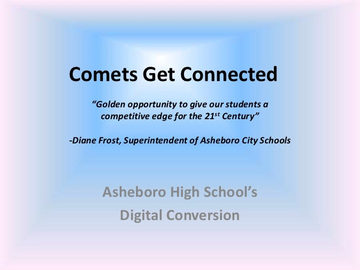 """Comets Get Connected     """"Golden opportunity to give our students a       competitive edge for the 21st Century""""-Diane Fro..."""