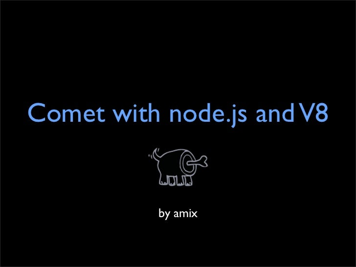 Comet with node.js and V8             by amix
