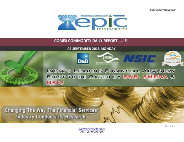 COMEX Daily Newsletter 1 | P a g e WWW.EPICRESEARCH.CO CALL: +917316642300 COMEX COMMODITY DAILY REPORT……!!!! 02-SEPTEMBER...
