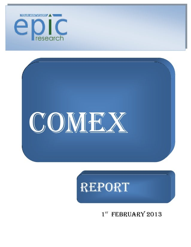 COMEX    REPORT  REPORT    1 FEBRUARY 2013     ST