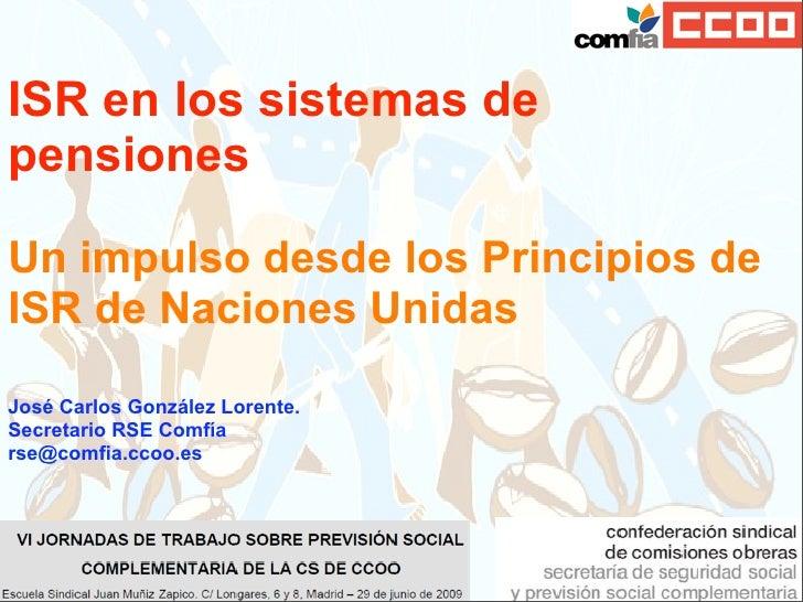 Inversión Socialmente Responsable (ISR) en los sistemas de pensiones.