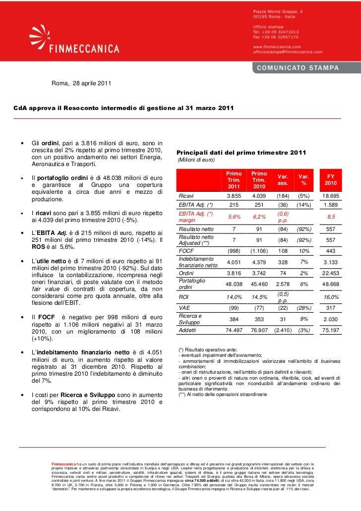 Roma, 28 aprile 2011CdA approva il Resoconto intermedio di gestione al 31 marzo 2011  •   Gli ordini, pari a 3.816 milioni...