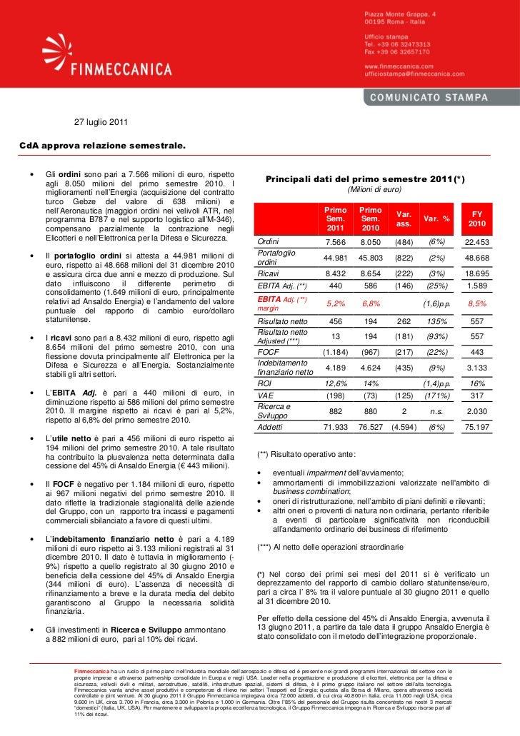 27 luglio 2011CdA approva relazione semestrale.  •   Gli ordini sono pari a 7.566 milioni di euro, rispetto      agli 8.05...