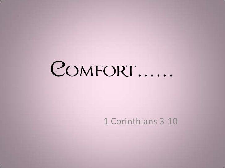 Comfort……     1 Corinthians 3-10
