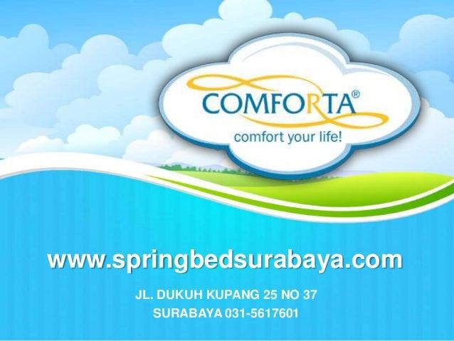 www.springbedsurabaya.com JL. DUKUH KUPANG 25 NO 37 SURABAYA 031-5617601