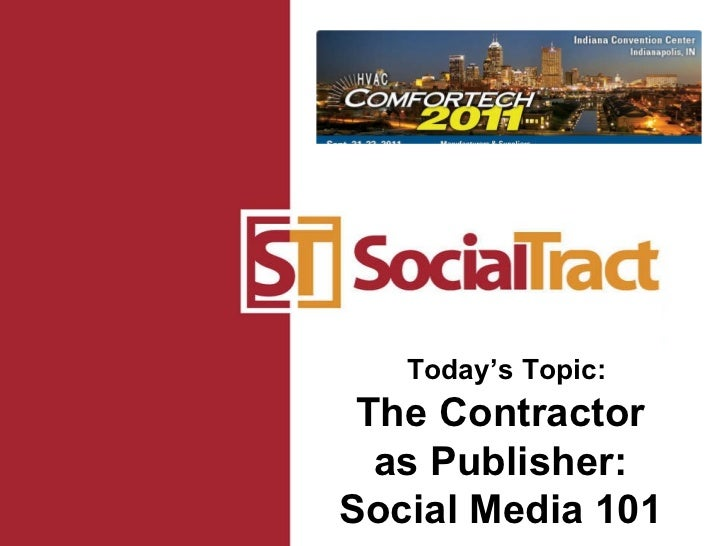 Today's Topic: The Contractor as Publisher: Social Media 101
