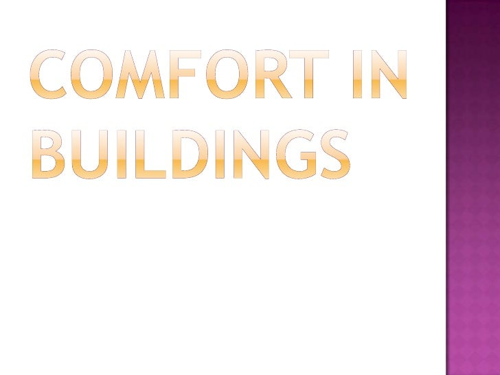  Building  better is not only about avoiding  problems, it should also be about creating  positively pleasurable and heal...