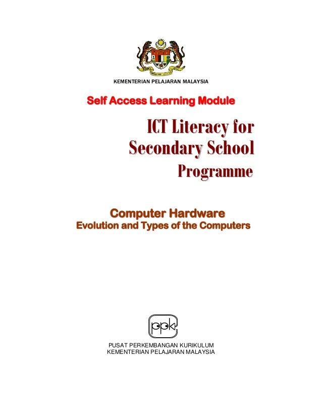 KEMENTERIAN PELAJARAN MALAYSIA  Self Access Learning Module  ICT Literacy for Secondary School Programme  Computer Hardwar...