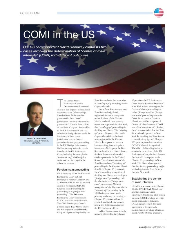 US COLUMN 36 Spring 2010 COMI in the US Our US correspondent David Conaway contrasts two cases involving the determination...
