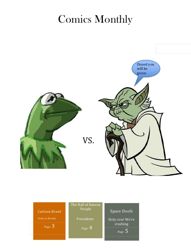 Cartoon BrawlYoda vs KermitPage  3The Hall of famous PeoplePresidentsPage  4Space DoofsHoly cow! We're crashingPage  5Diss...