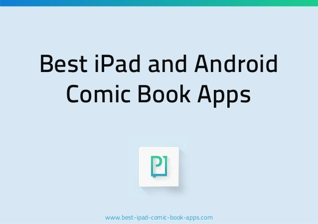 Best iPad and Android Comic Book Apps  www.best-ipad-comic-book-apps.com
