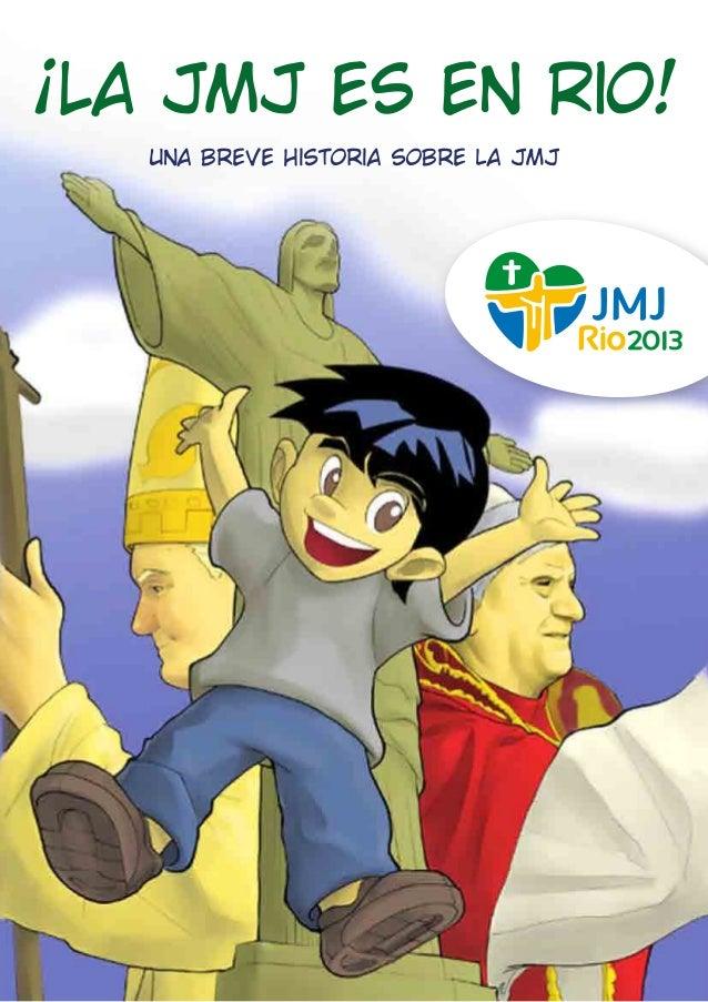 una breve historia sobre la JMJ ¡La JMJ es en Rio!