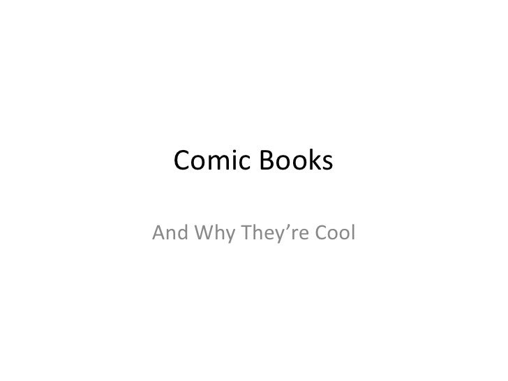 Comic Books<br />And Why They're Cool<br />