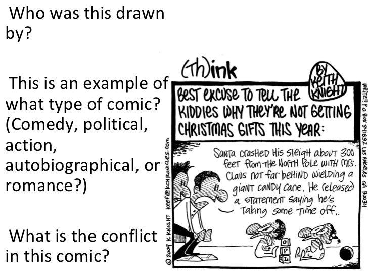 Who was this drawnby? This is an example ofwhat type of comic?(Comedy, political,action,autobiographical, orromance?) What...