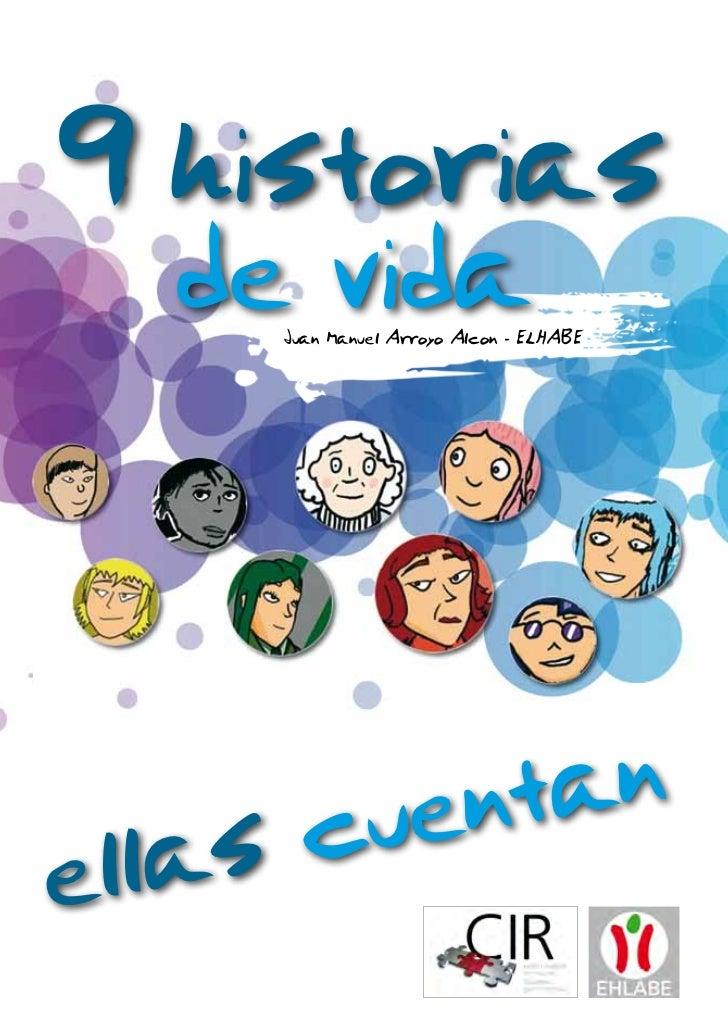 9 historias  de vida    Juan Manuel Arroyo Alcon - ELHABE    scuentanella
