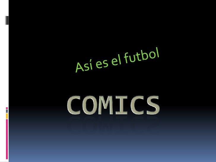 Así es el futbol<br />Comics<br />