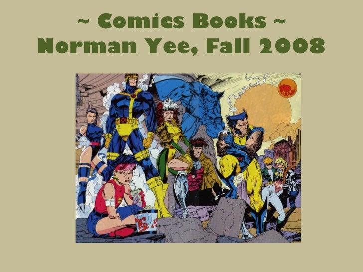 ~ Comics Books ~ Norman Yee, Fall 2008