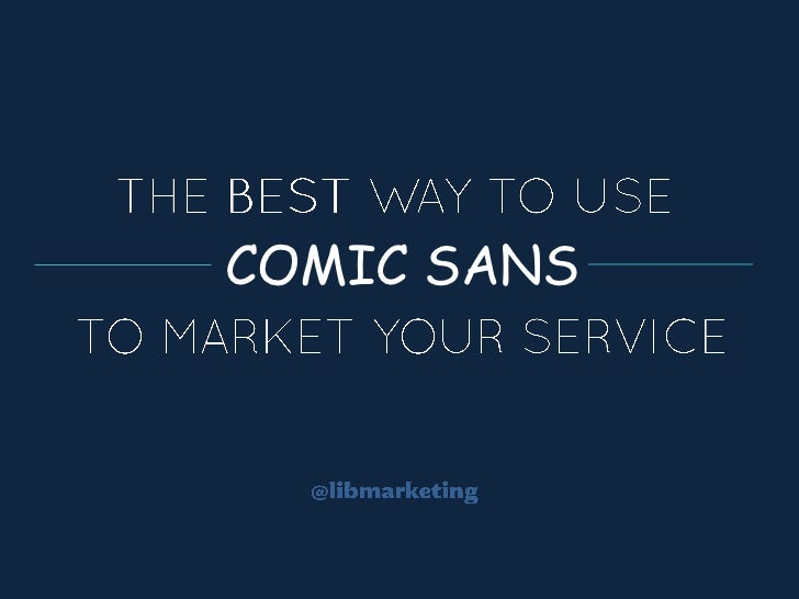 How to market your service using COMIC SANS