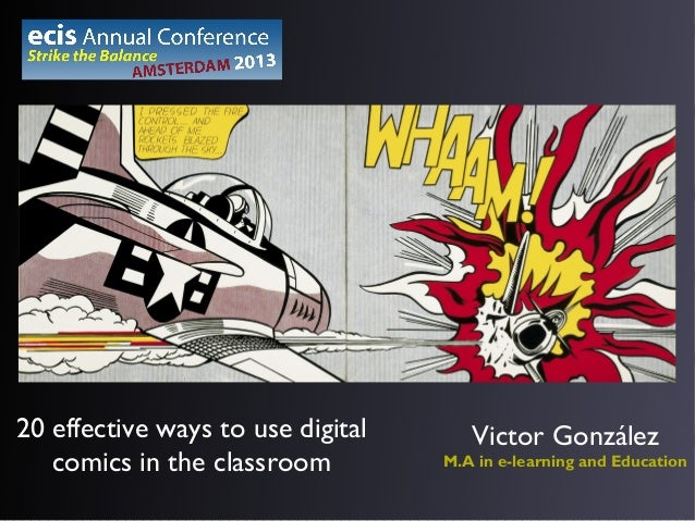 20 effective ways to use digital comics in the classroom  Victor González M.A in e-learning and Education
