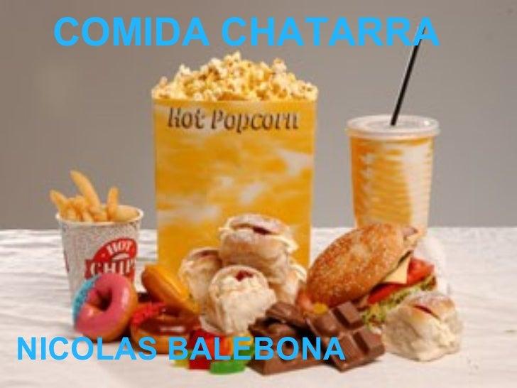 COMIDA CHATARRA NICOLAS BALEBONA