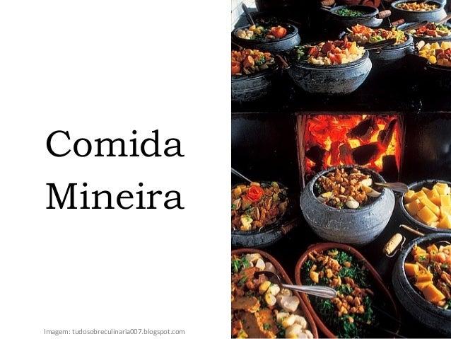 Imagem: tudosobreculinaria007.blogspot.com Comida Mineira