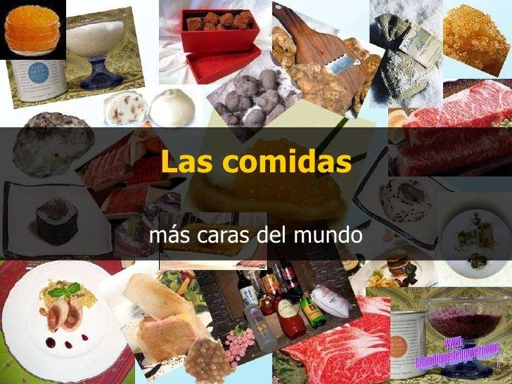 Las comidas más caras del mundo www. laboutiquedelpowerpoint. com