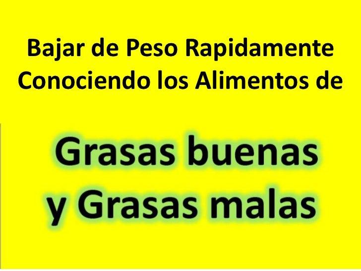 """Bajar De Peso Rapidamente - Grasas Buenas y Grasas Malas"""""""