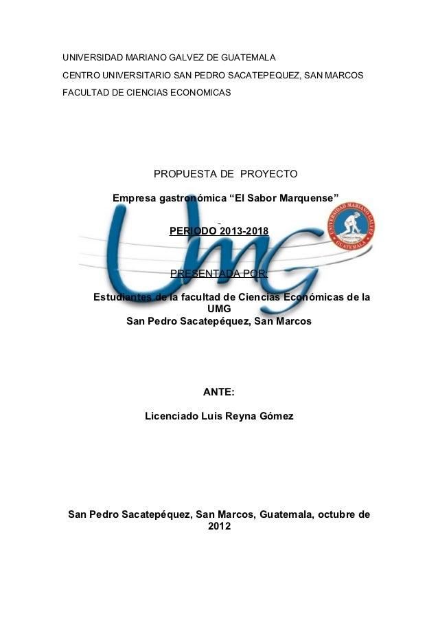 UNIVERSIDAD MARIANO GALVEZ DE GUATEMALACENTRO UNIVERSITARIO SAN PEDRO SACATEPEQUEZ, SAN MARCOSFACULTAD DE CIENCIAS ECONOMI...