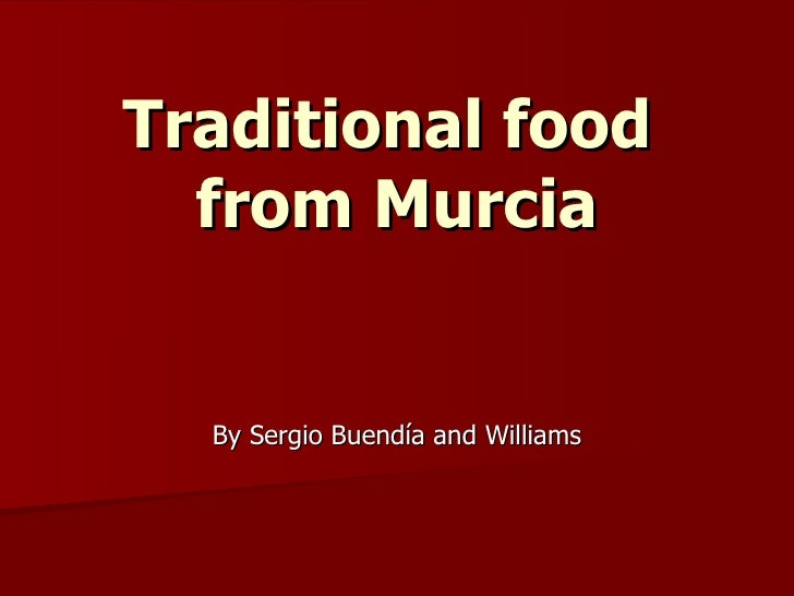 Traditional food  from Murcia  By Sergio Buendía and Williams
