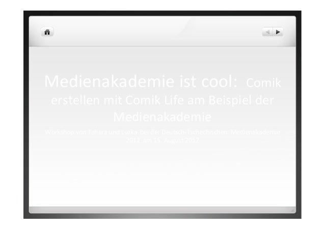 Medienakademie  ist  cool:    Comik   erstellen  mit  Comik  Life  am  Beispiel  der   Medienakade...