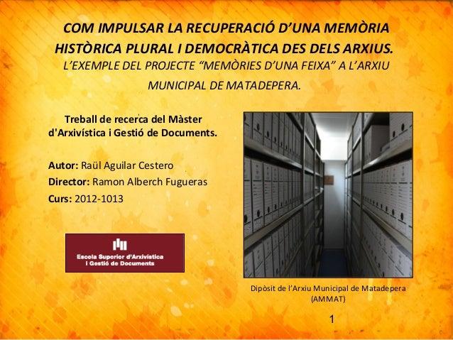 Com impulsar la recuperació d'una memòria històrica plural i democràtica des dels arxius.