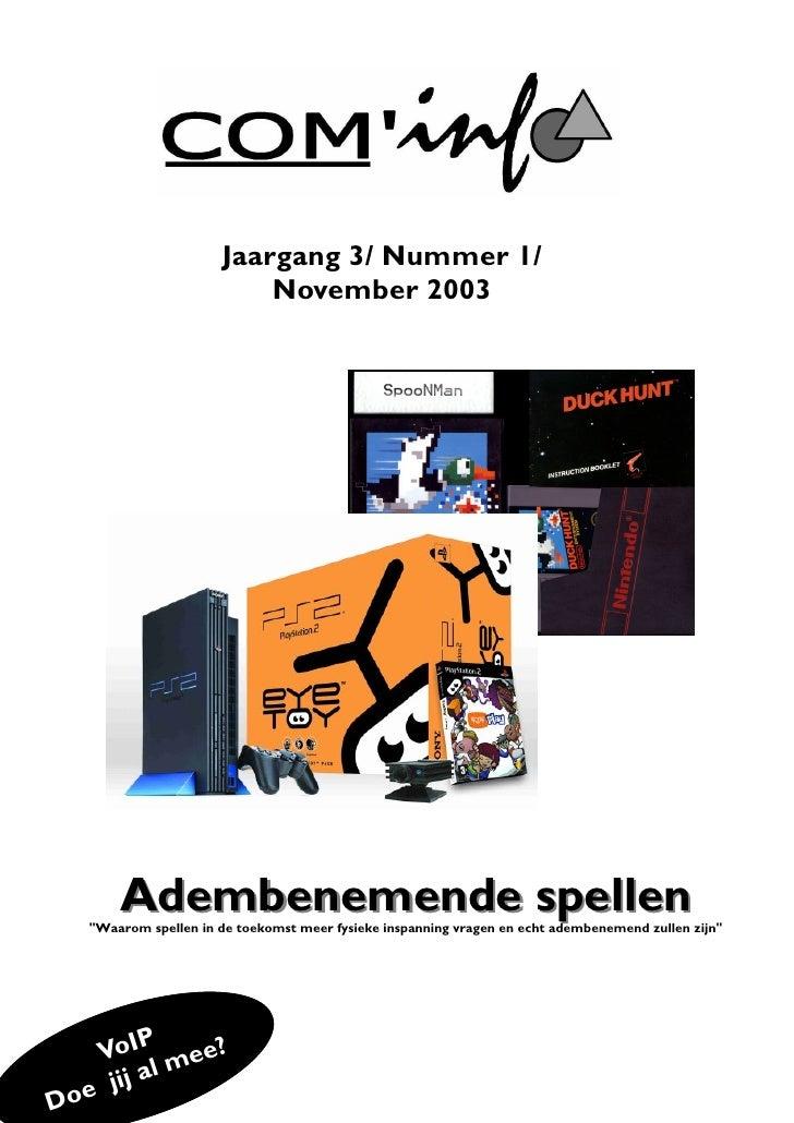 1                          Jaargang 3/ Nummer 1/                          November 2003           Adembenemende spellen   ...