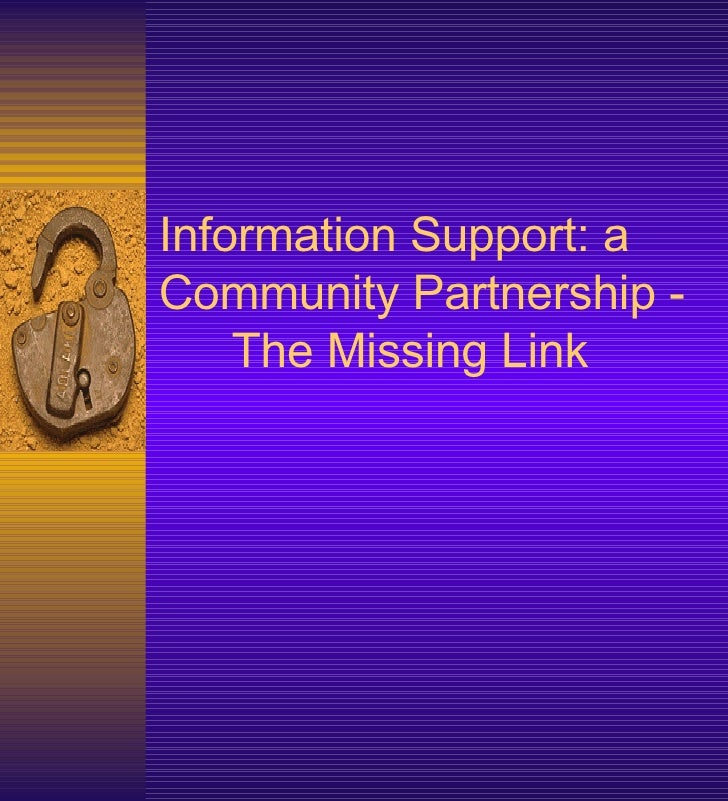 Information Support: a Community Partnership -  The Missing Link
