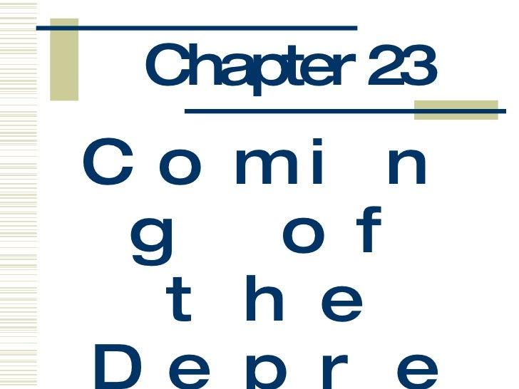 Chapter 23 <ul><li>Coming of the Depression </li></ul>
