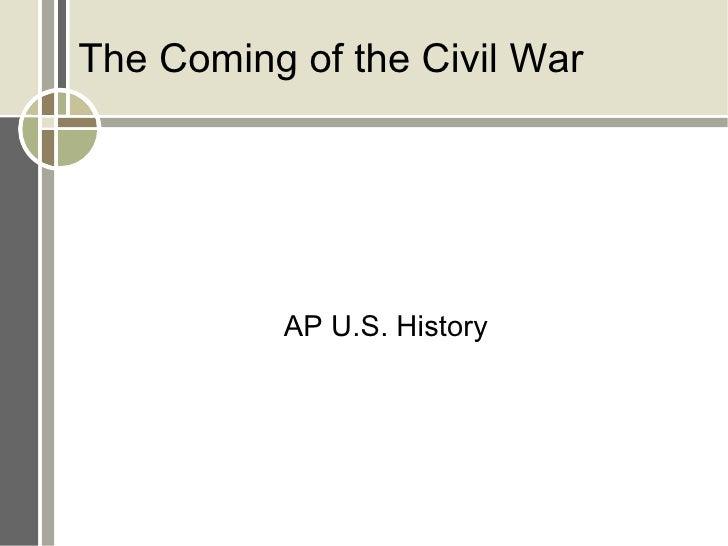 The Coming of the Civil War AP U.S. History