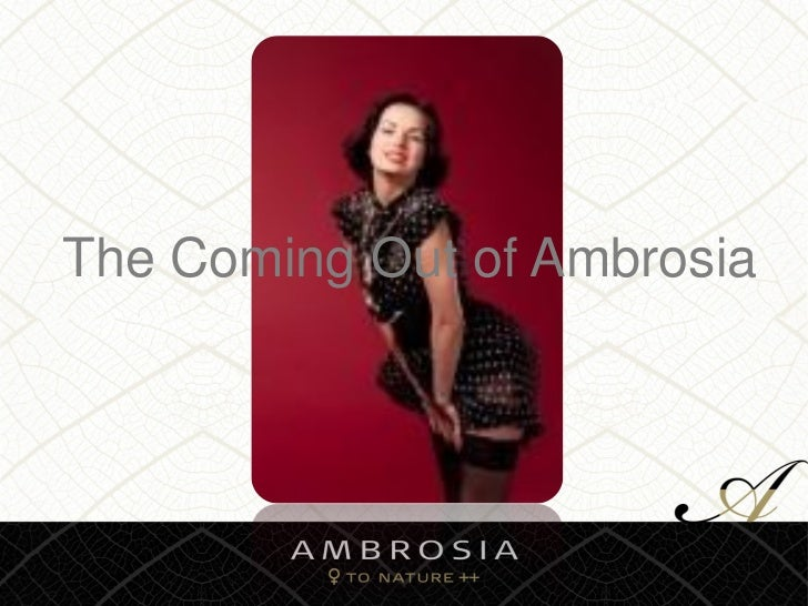 The Coming Out of Ambrosia