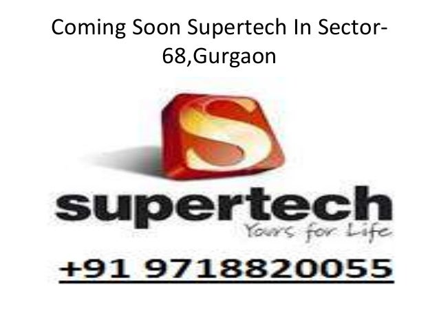 Coming soon supertech in sector 68,gurgaon