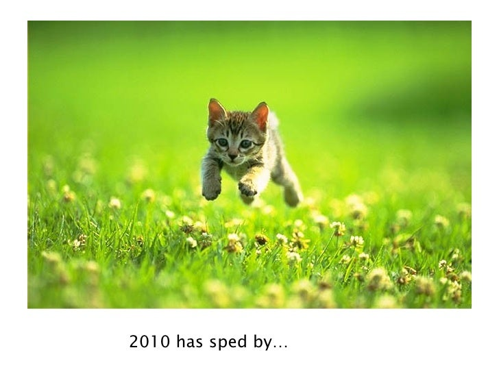 2010 has sped by…