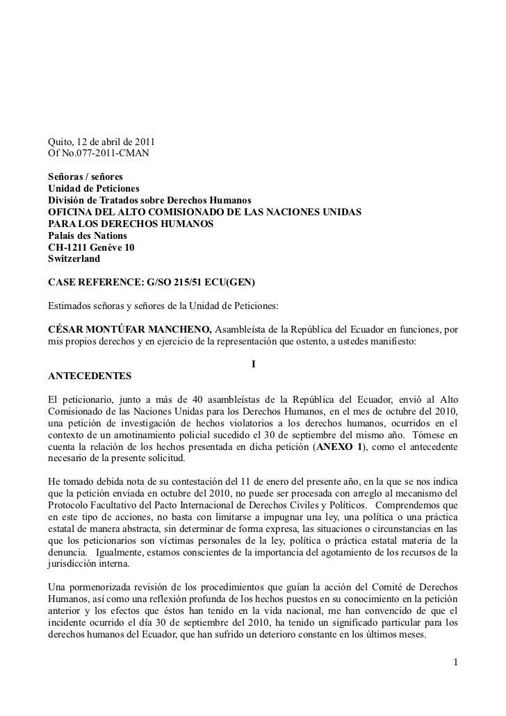 Quito, 12 de abril de 2011Of No.077-2011-CMANSeñoras / señoresUnidad de PeticionesDivisión de Tratados sobre Derechos Huma...
