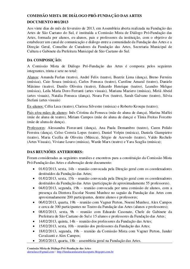 COMISSÃO MISTA DE DIÁLOGO PRÓ-FUNDAÇÃO DAS ARTESDOCUMENTO 001/2013Aos vinte dias do mês de fevereiro de 2013, em Assemblei...
