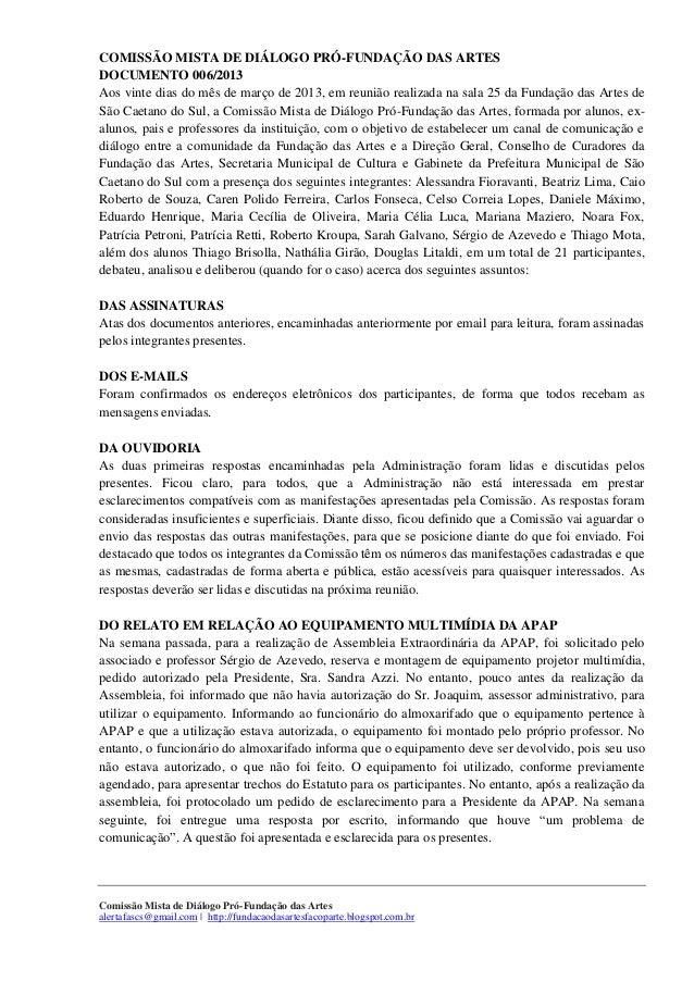 COMISSÃO MISTA DE DIÁLOGO PRÓ-FUNDAÇÃO DAS ARTESDOCUMENTO 006/2013Aos vinte dias do mês de março de 2013, em reunião reali...