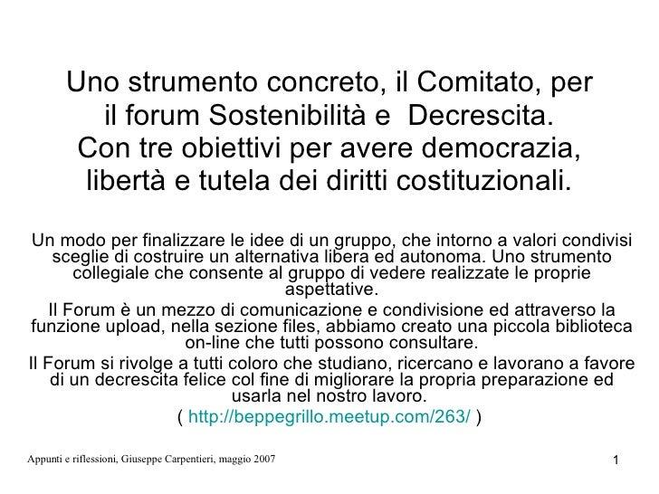 Uno strumento concreto, il Comitato, per il forum Sostenibilità e  Decrescita. Con tre obiettivi per avere democrazia, lib...