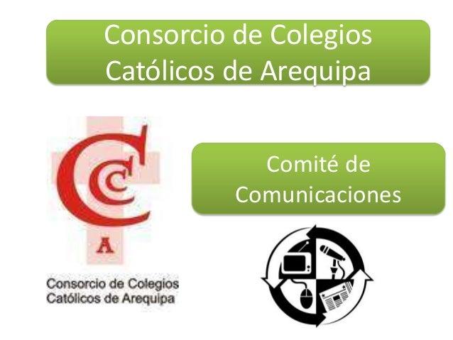 Comité deComunicacionesConsorcio de ColegiosCatólicos de Arequipa