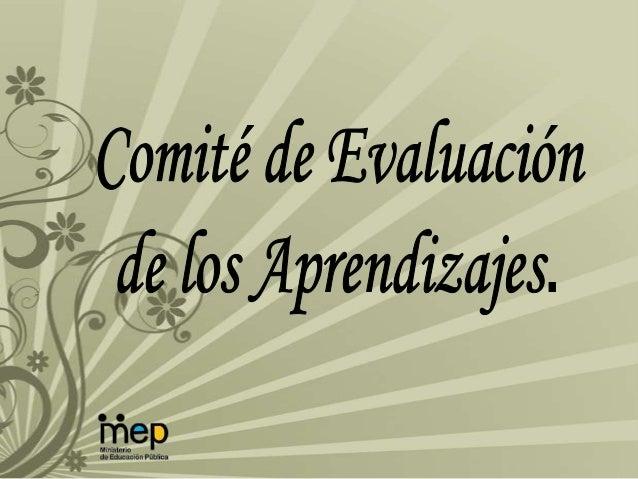 Comité de Evaluación de los Aprendizajes, Costa Rica.