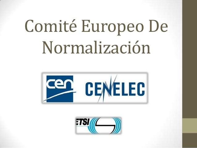 Comité Europeo De  Normalización