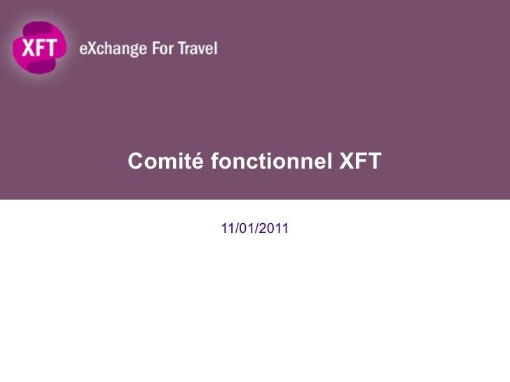 Comité fonctionnel XFT 11/01/2011