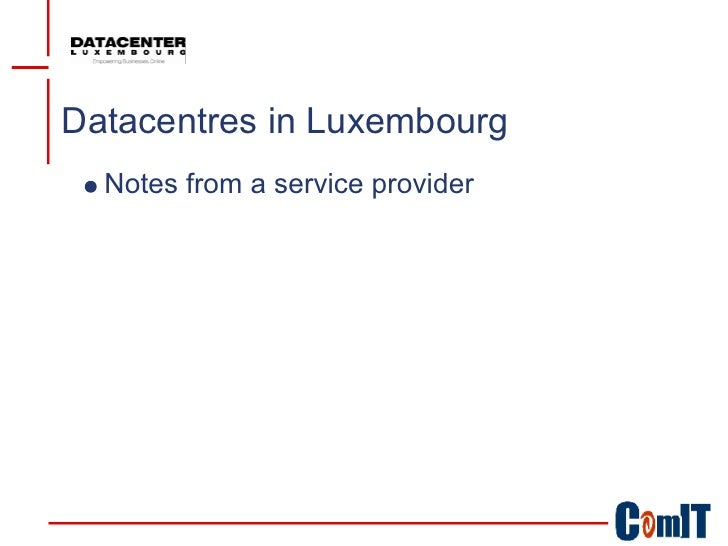 Datacentres in Luxembourg   Notes from a service provider