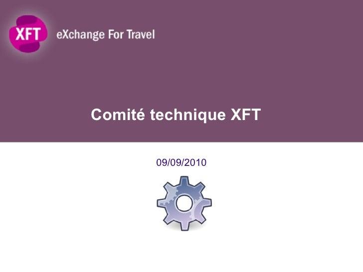 Comité technique XFT 09/09/2010